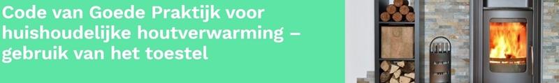 Rapport code van goede praktijk – gebruik van huishoudelijke houtstooktoestellen